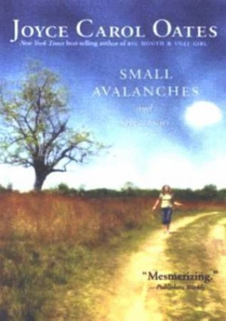 Small Avalanches And Other Stories by Joyce Carol Oates