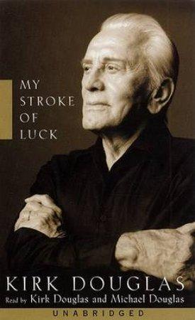 Kirk Douglas: My Stroke Of Luck - Cassette by Kirk Douglas
