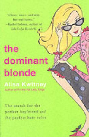 The Dominant Blonde by Alisa Kwitney