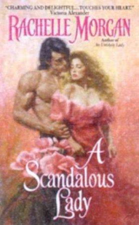 A Scandalous Lady by Rachelle Morgan