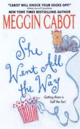 She Went All The Way by Meggin Cabot