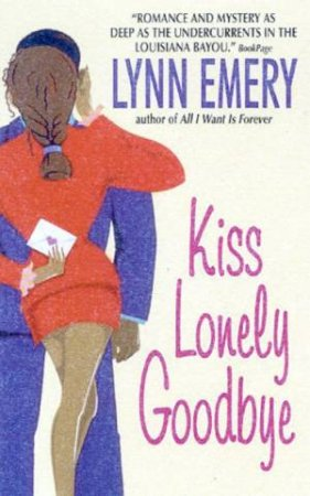 Kiss Lonely Goodbye by Lynn Emery