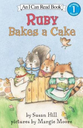 An I Can Read Book: Ruby Bakes A Cake by Susan Hill