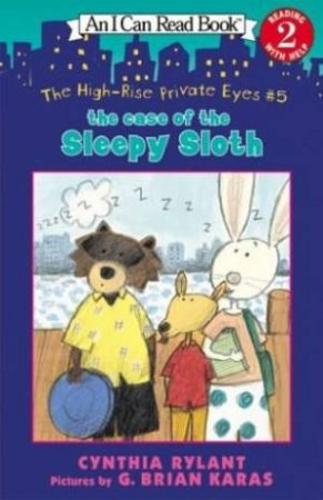I Can Read: The Case Of The Sleepy Sloth by Cynthia Rylant