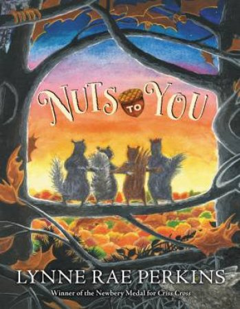 Nuts To You by Lynne Rae Perkins