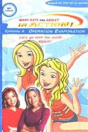Operation Evaporation by Mary-Kate & Ashley Olsen
