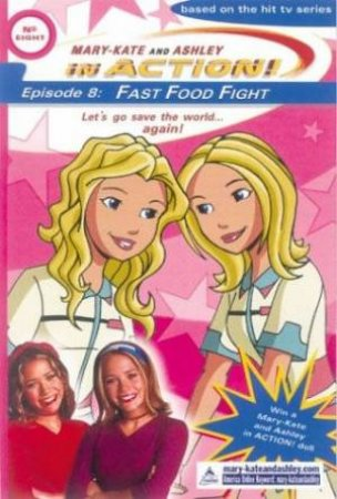 Fast Food Fight by Mary-Kate Olsen & Ashley Olsen
