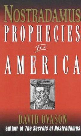 Nostradamus: Prophecies For America by David Ovason