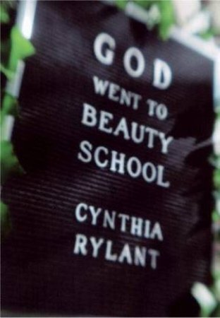 God Went To Beauty School by Cynthia Rylant