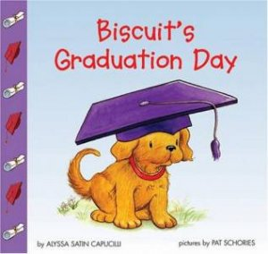 Biscuits Graduation Day by Alyssa Satin Capucilli