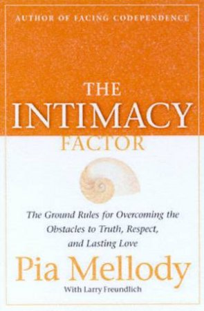 The Intimacy Factor by Pia Mellody & Larry Freundlich