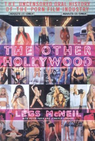 The Other Hollywood: The Uncensored History Of The Porn Film Industry by Legs McNeil
