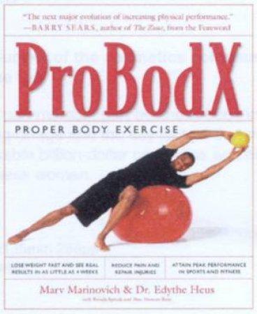 ProBodX: Proper Body Exercise by Marv Marinovich & Edythe Heus