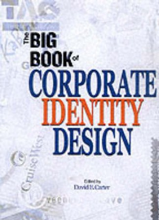 The Big Book Of Corporate Identity Design by David E Carter