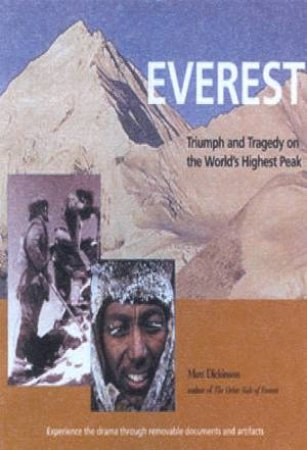 Everest: Triumph And Tragedy On The World's Highest Peak by Matt Dickson