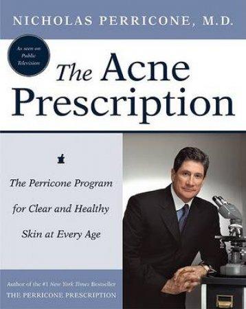 The Acne Prescription by Nicholas Perricone