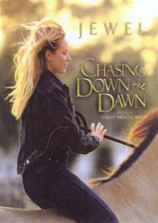 Jewel: Chasing Down The Dawn by Jewel