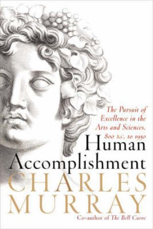 Human Accomplishment by Charles Murray