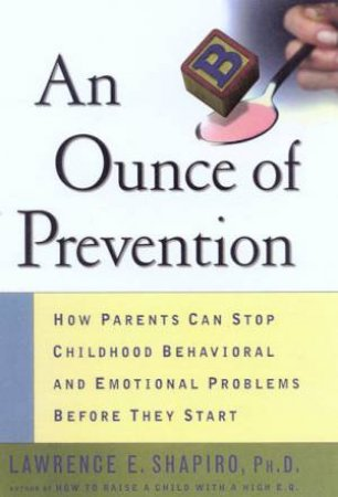 An Ounce Of Prevention by Lawrence E Shapiro