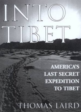 Into Tibet by Thomas Laird