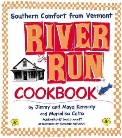 The River Run Cookbook by Maya Calta Kennedy