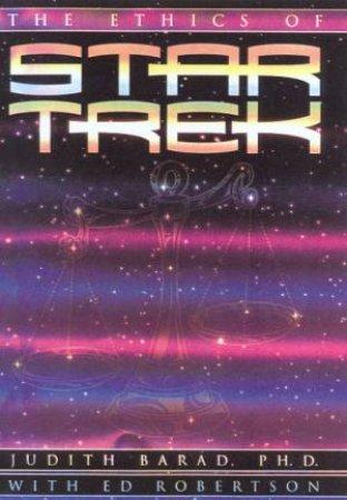 The Ethics Of Star Trek by Judith Barad & Ed Robertson