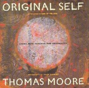 Original Self: Living With Paradox And Originality by Thomas Moore