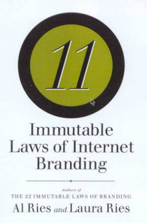 The 11 Immutable Laws Of Internet Branding by Al Ries & Laura Ries