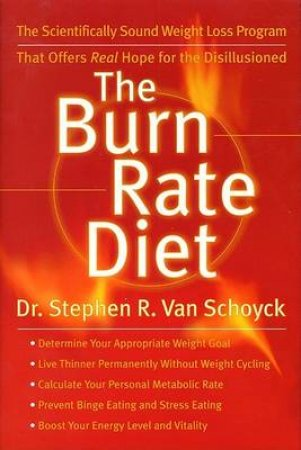 The Burn Rate Diet by Stephen R Van Schoyck