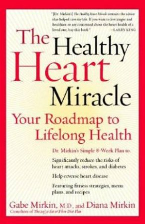 The Healthy Heart Miracle by Gabe Mirkin & Diana Mirkin