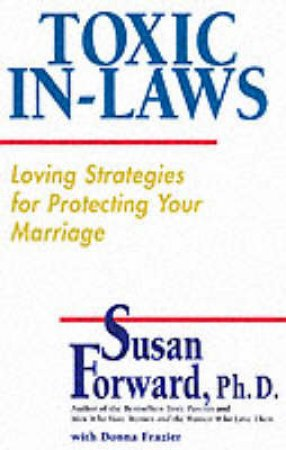 Toxic In-Laws by Susan Forward & Donna Frazier