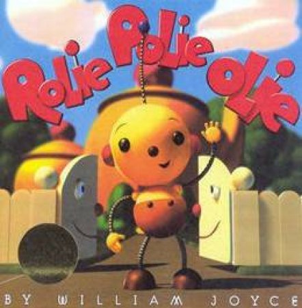 Rolie Polie Olie by William Joyce