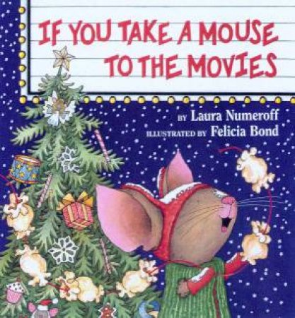 If You Take A Mouse To The Movies by Laura Numeroff