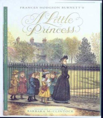 Frances Hodgson Burnett's A Little Princess by Barbara McClintock