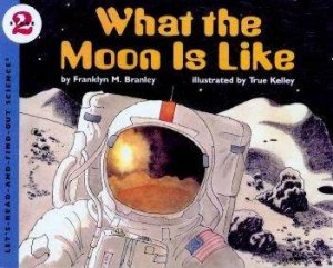 What The Moon Is Like by Franklyn M Branley