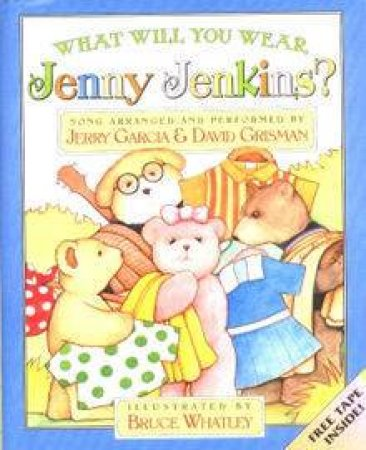 What Will You Wear, Jenny Jenkins? by Bruce Whatley