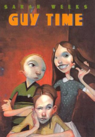 Guy Time by Sarah Weeks