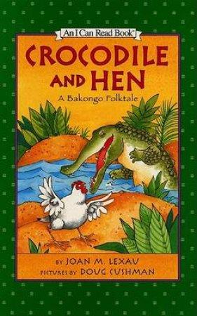 An I Can Read Book: Crocodile And Hen by Joan M Lexau