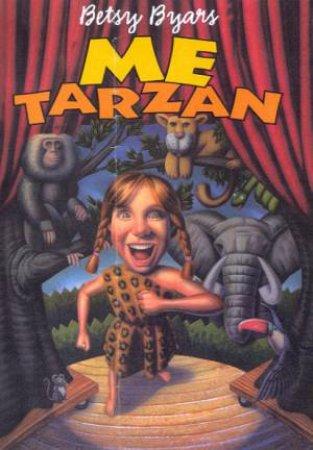 Me Tarzan by Betsy Byars