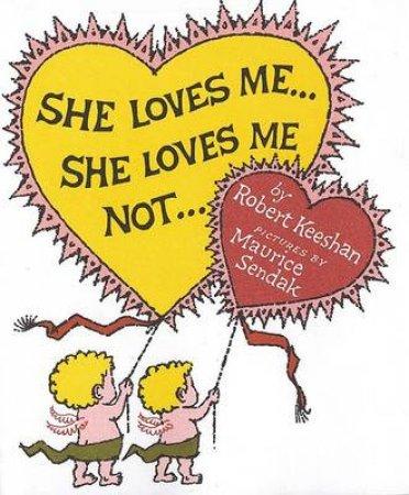 She Loves Me . . . She Loves Me Not . . . by Robert Keeshan