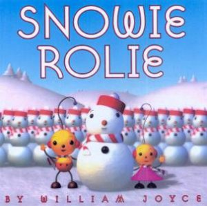 Snowie Rolie by William Joyce