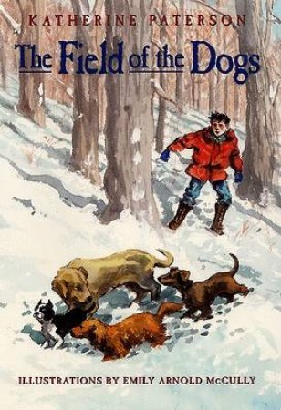 Field Of The Dogs by Katherine Paterson