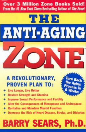 The Anti-Aging Zone by Barry Sears