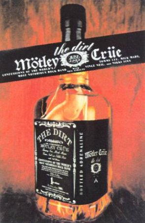 The Dirt: The Autobiography Of Motley Crue by Various