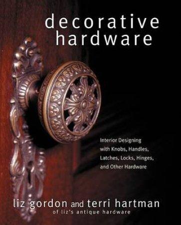 Decorative Hardware by Liz Gordon & Terri Hartman