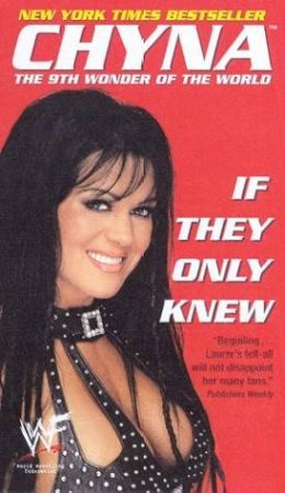 Chyna: If They Only Knew by Chyna