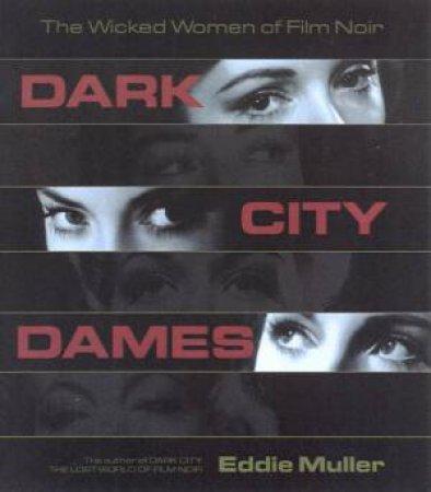 Dark City Dames by Eddie Muller
