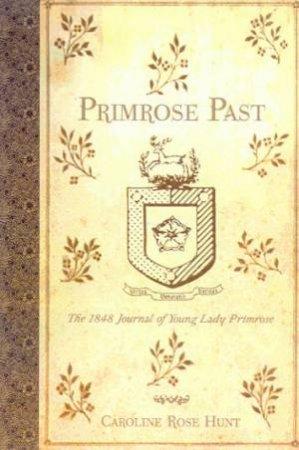 Primrose Past by Caroline Rose Hunt