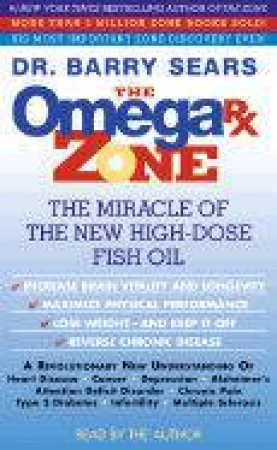 The Omega RX Zone: The Miracle Of The New High-Dose Fish Oil - Cassette by Dr Barry Sears
