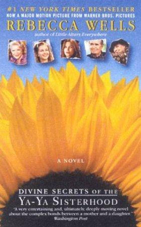 Divine Secrets Of The Ya-Ya Sisterhood - Film Tie-In by Rebecca Wells